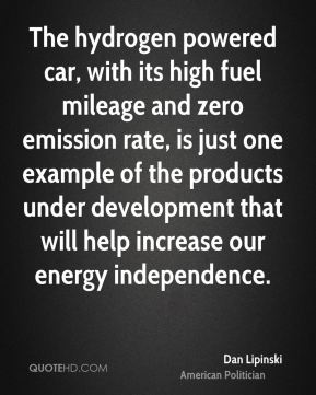 The hydrogen powered car, with its high fuel mileage and zero emission rate, is just one example of the products under development that will help increase our energy independence.