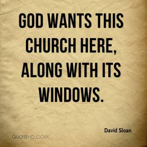 God wants this church here, along with its windows.
