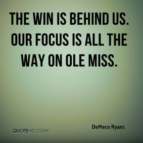 DeMeco Ryans - The win is behind us. Our focus is all the way on Ole Miss.