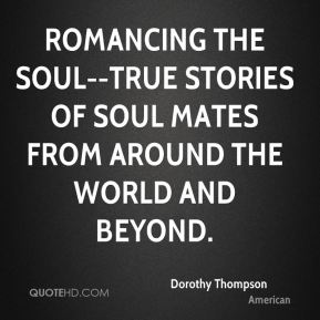 Dorothy Thompson - Romancing the Soul--True Stories of Soul Mates from Around the World and Beyond.
