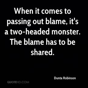 Dunta Robinson - When it comes to passing out blame, it's a two-headed monster. The blame has to be shared.