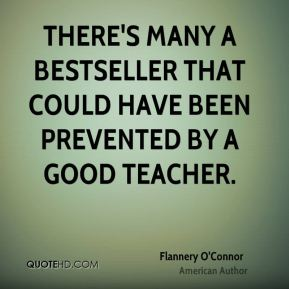 There's many a bestseller that could have been prevented by a good teacher.