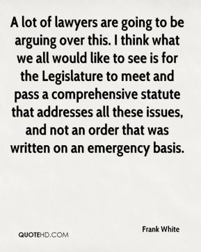A lot of lawyers are going to be arguing over this. I think what we all would like to see is for the Legislature to meet and pass a comprehensive statute that addresses all these issues, and not an order that was written on an emergency basis.