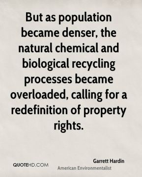 But as population became denser, the natural chemical and biological recycling processes became overloaded, calling for a redefinition of property rights.