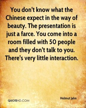 Helmut Jahn - You don't know what the Chinese expect in the way of beauty. The presentation is just a farce. You come into a room filled with 50 people and they don't talk to you. There's very little interaction.