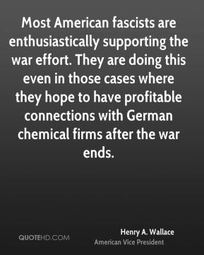 Most American fascists are enthusiastically supporting the war effort. They are doing this even in those cases where they hope to have profitable connections with German chemical firms after the war ends.