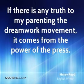 If there is any truth to my parenting the dreamwork movement, it comes from the power of the press.