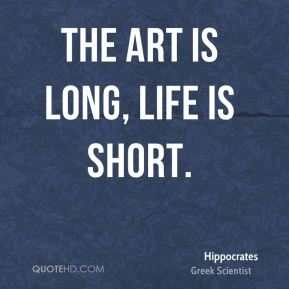 The art is long, life is short.