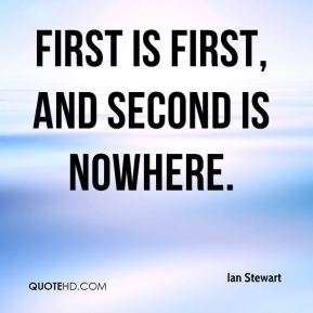 First is first, and second is nowhere.