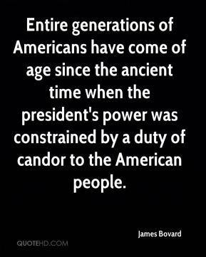 Entire generations of Americans have come of age since the ancient time when the president's power was constrained by a duty of candor to the American people.