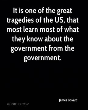 It is one of the great tragedies of the US, that most learn most of what they know about the government from the government.
