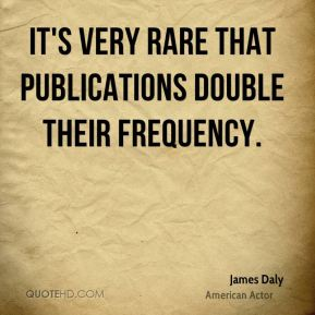 It's very rare that publications double their frequency.