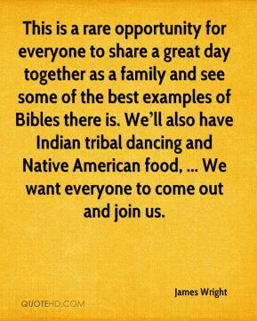This is a rare opportunity for everyone to share a great day together as a family and see some of the best examples of Bibles there is. We'll also have Indian tribal dancing and Native American food, ... We want everyone to come out and join us.