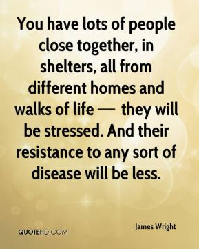You have lots of people close together, in shelters, all from different homes and walks of life — they will be stressed. And their resistance to any sort of disease will be less.