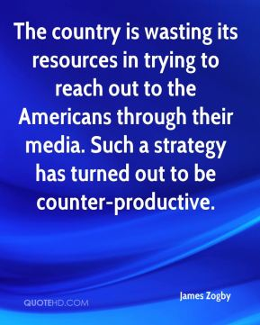 James Zogby - The country is wasting its resources in trying to reach out to the Americans through their media. Such a strategy has turned out to be counter-productive.