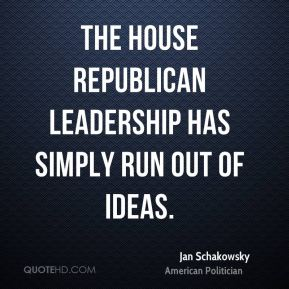 Jan Schakowsky - The House Republican leadership has simply run out of ideas.