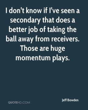 I don't know if I've seen a secondary that does a better job of taking the ball away from receivers. Those are huge momentum plays.