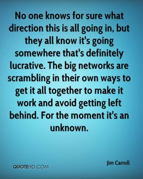 No one knows for sure what direction this is all going in, but they all know it's going somewhere that's definitely lucrative. The big networks are scrambling in their own ways to get it all together to make it work and avoid getting left behind. For the moment it's an unknown.