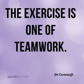 The exercise is one of teamwork.