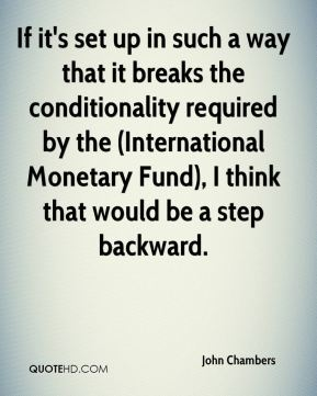 If it's set up in such a way that it breaks the conditionality required by the (International Monetary Fund), I think that would be a step backward.