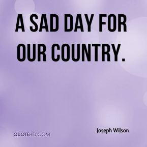 a sad day for our country.