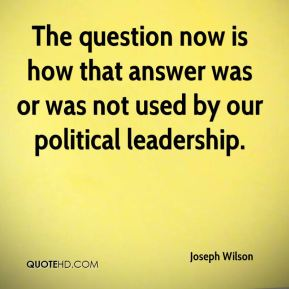 The question now is how that answer was or was not used by our political leadership.