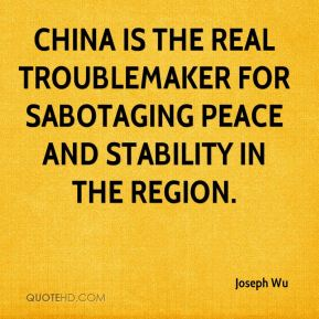 China is the real troublemaker for sabotaging peace and stability in the region.