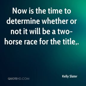 Now is the time to determine whether or not it will be a two-horse race for the title.