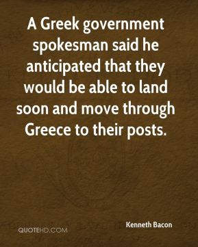 A Greek government spokesman said he anticipated that they would be able to land soon and move through Greece to their posts.