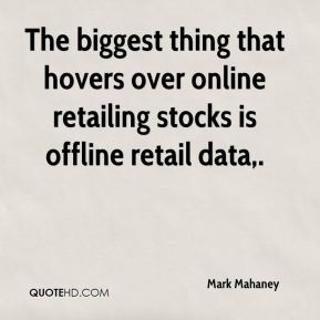 Mark Mahaney  - The biggest thing that hovers over online retailing stocks is offline retail data.