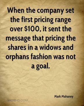 When the company set the first pricing range over $100, it sent the message that pricing the shares in a widows and orphans fashion was not a goal.