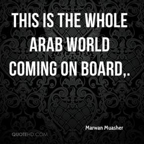 This is the whole Arab world coming on board.
