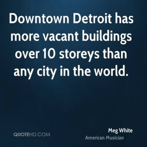 Downtown Detroit has more vacant buildings over 10 storeys than any city in the world.