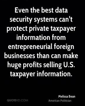Melissa Bean - Even the best data security systems can't protect private taxpayer information from entrepreneurial foreign businesses than can make huge profits selling U.S. taxpayer information.