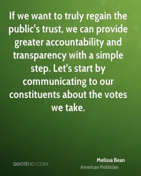Melissa Bean - If we want to truly regain the public's trust, we can provide greater accountability and transparency with a simple step. Let's start by communicating to our constituents about the votes we take.