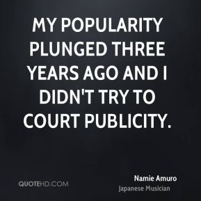 Namie Amuro - My popularity plunged three years ago and I didn't try to court publicity.