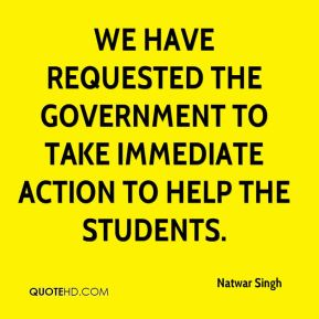 We have requested the government to take immediate action to help the students.
