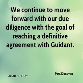 Paul Donovan  - We continue to move forward with our due diligence with the goal of reaching a definitive agreement with Guidant.
