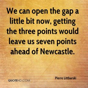 We can open the gap a little bit now, getting the three points would leave us seven points ahead of Newcastle.