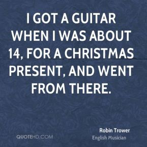 I got a guitar when I was about 14, for a Christmas present, and went from there.