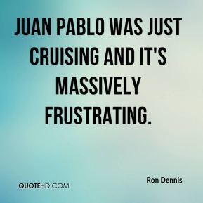 Juan Pablo was just cruising and it's massively frustrating.