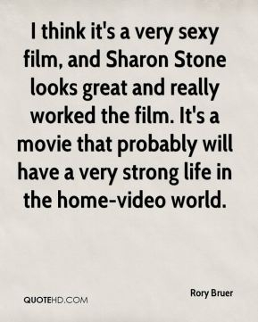 I think it's a very sexy film, and Sharon Stone looks great and really worked the film. It's a movie that probably will have a very strong life in the home-video world.