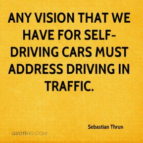 Any vision that we have for self-driving cars must address driving in traffic.