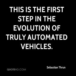 This is the first step in the evolution of truly automated vehicles.