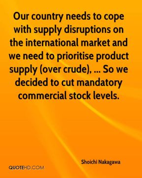 Our country needs to cope with supply disruptions on the international market and we need to prioritise product supply (over crude), ... So we decided to cut mandatory commercial stock levels.