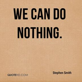 We can do nothing.