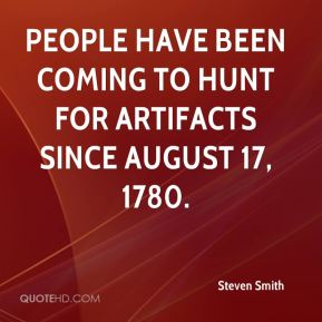 Steven Smith  - People have been coming to hunt for artifacts since August 17, 1780.