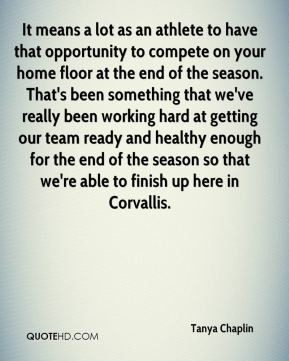 It means a lot as an athlete to have that opportunity to compete on your home floor at the end of the season. That's been something that we've really been working hard at getting our team ready and healthy enough for the end of the season so that we're able to finish up here in Corvallis.