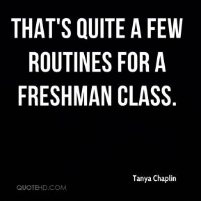 That's quite a few routines for a freshman class.