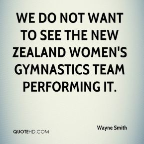 We do not want to see the New Zealand women's gymnastics team performing it.